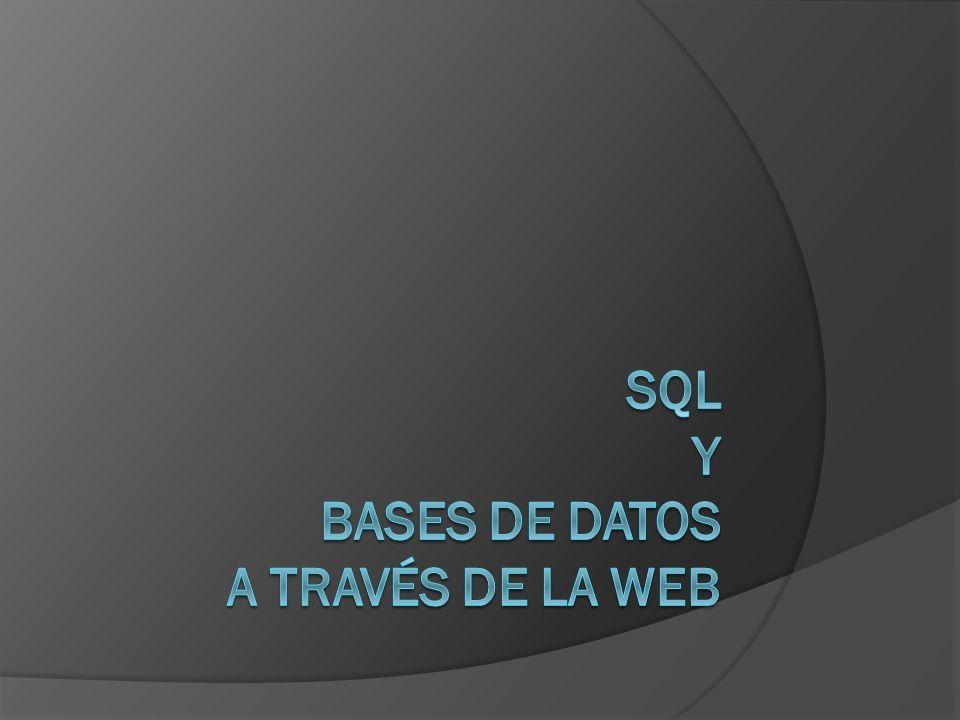 SQL (Structured Query Language) Es un lenguaje de programación para acceder y manipular bases de datos.