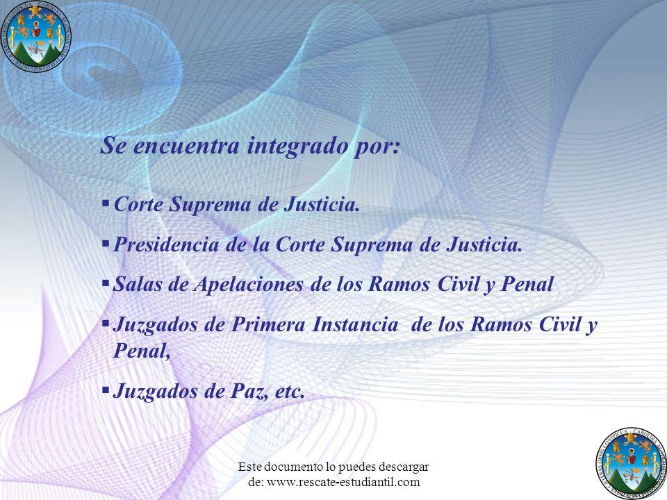 Se encuentra integrado por: Corte Suprema de Justicia. Presidencia de la Corte Suprema de Justicia. Salas de Apelaciones de los Ramos Civil y Penal Ju