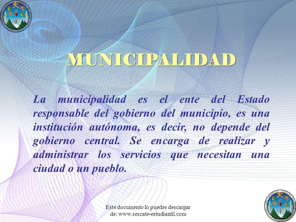 La municipalidad es el ente del Estado responsable del gobierno del municipio, es una institución autónoma, es decir, no depende del gobierno central.