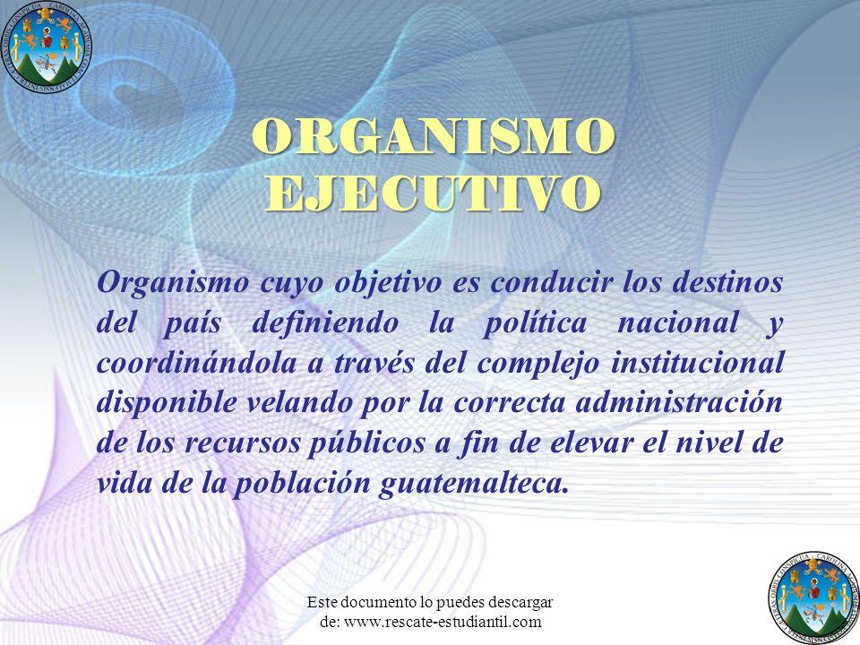 Organismo cuyo objetivo es conducir los destinos del país definiendo la política nacional y coordinándola a través del complejo institucional disponib
