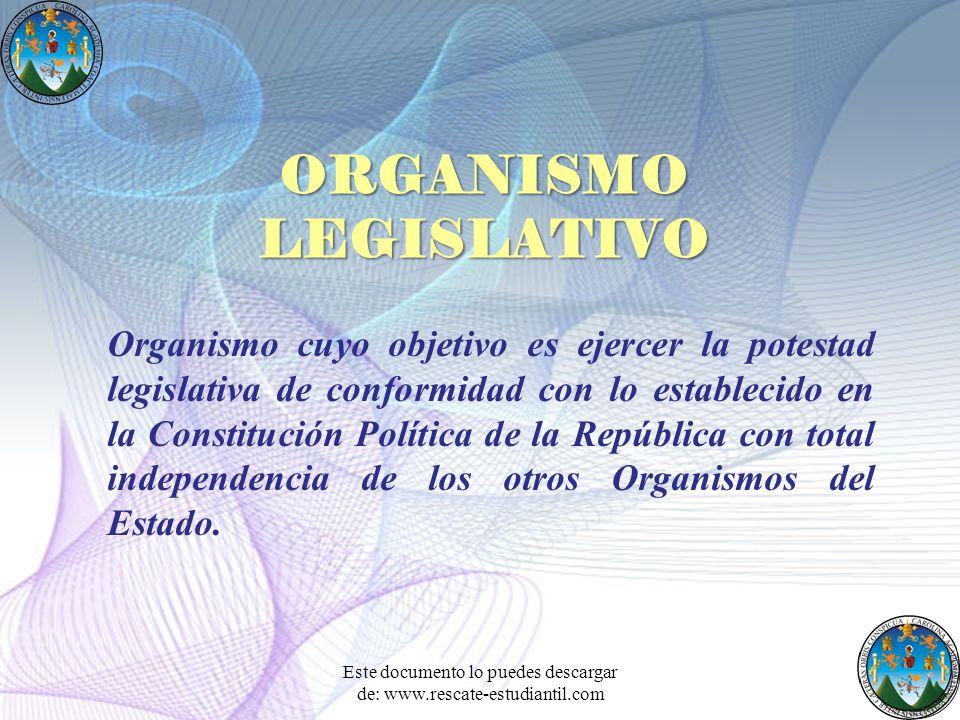 Organismo cuyo objetivo es ejercer la potestad legislativa de conformidad con lo establecido en la Constitución Política de la República con total ind
