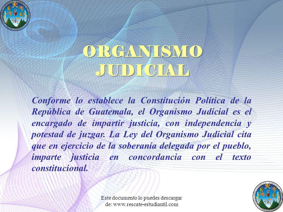 Conforme lo establece la Constitución Política de la República de Guatemala, el Organismo Judicial es el encargado de impartir justicia, con independe