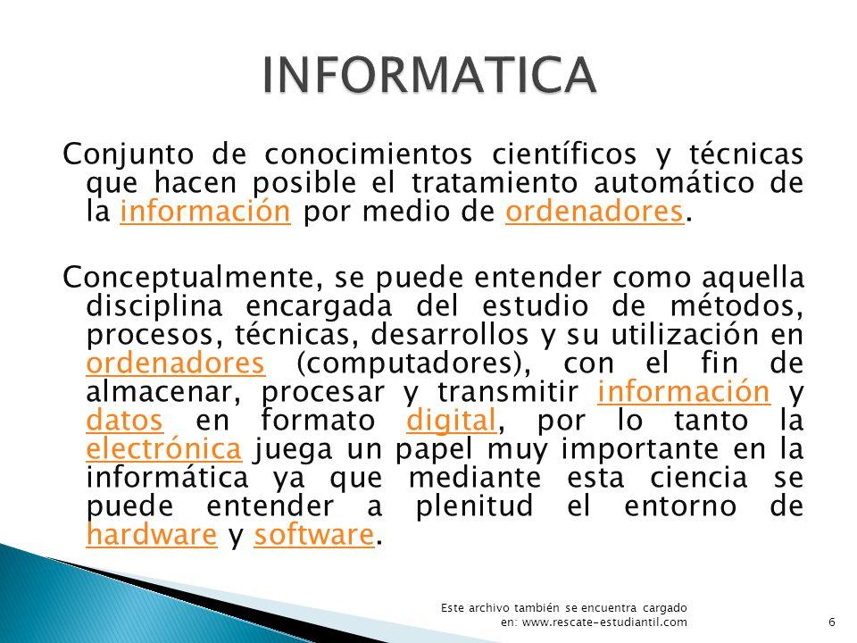 Conjunto de conocimientos científicos y técnicas que hacen posible el tratamiento automático de la información por medio de ordenadores.informaciónord