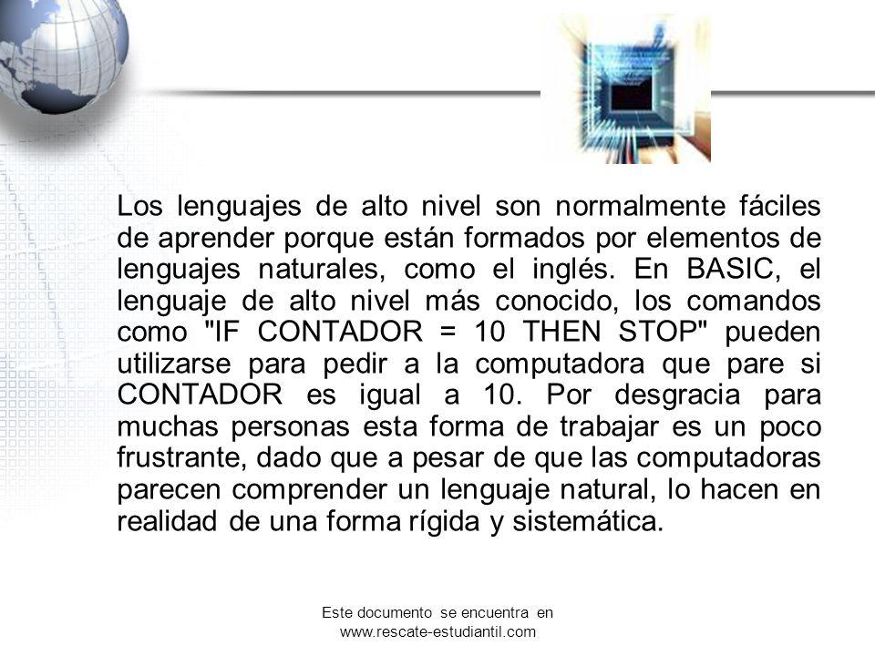 Los lenguajes de alto nivel son normalmente fáciles de aprender porque están formados por elementos de lenguajes naturales, como el inglés. En BASIC,
