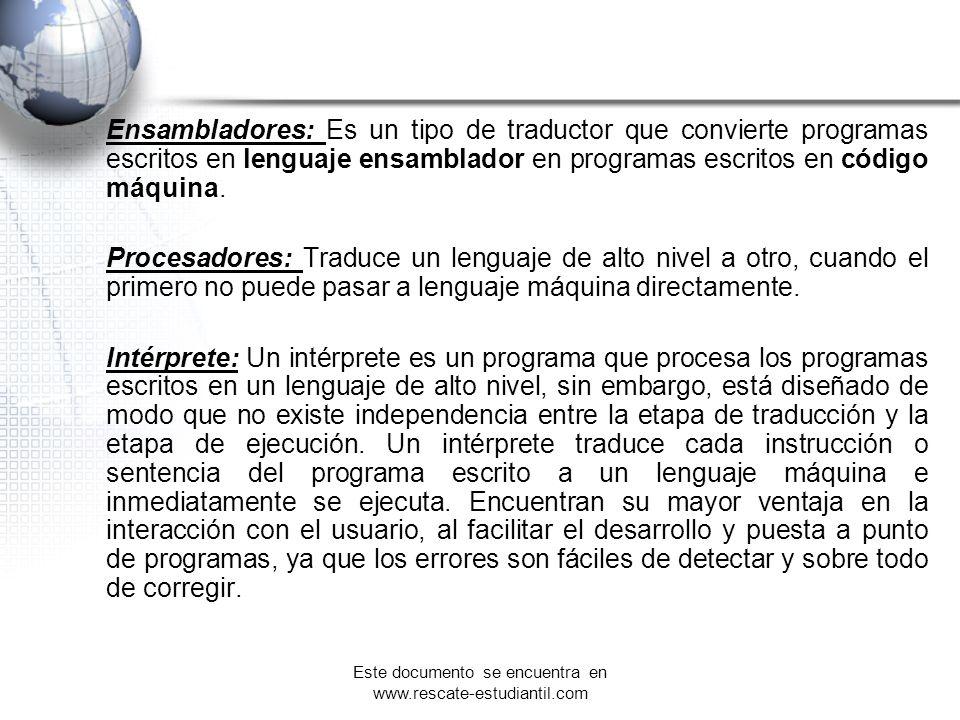 Ensambladores: Es un tipo de traductor que convierte programas escritos en lenguaje ensamblador en programas escritos en código máquina. Procesadores: