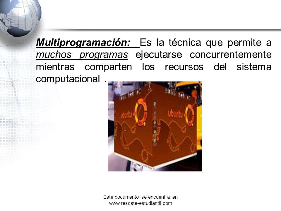 Multiprogramación: Es la técnica que permite a muchos programas ejecutarse concurrentemente mientras comparten los recursos del sistema computacional.