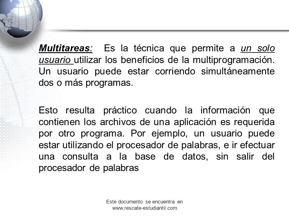Multitareas: Es la técnica que permite a un solo usuario utilizar los beneficios de la multiprogramación. Un usuario puede estar corriendo simultáneam