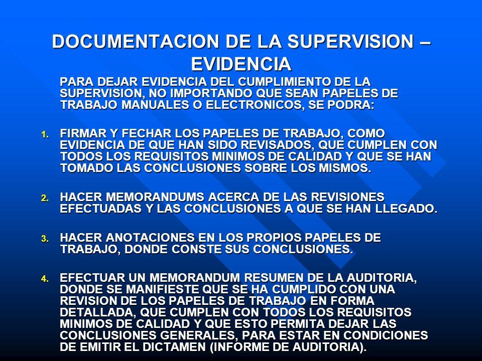 DOCUMENTACION DE LA SUPERVISION – EVIDENCIA PARA DEJAR EVIDENCIA DEL CUMPLIMIENTO DE LA SUPERVISION, NO IMPORTANDO QUE SEAN PAPELES DE TRABAJO MANUALE
