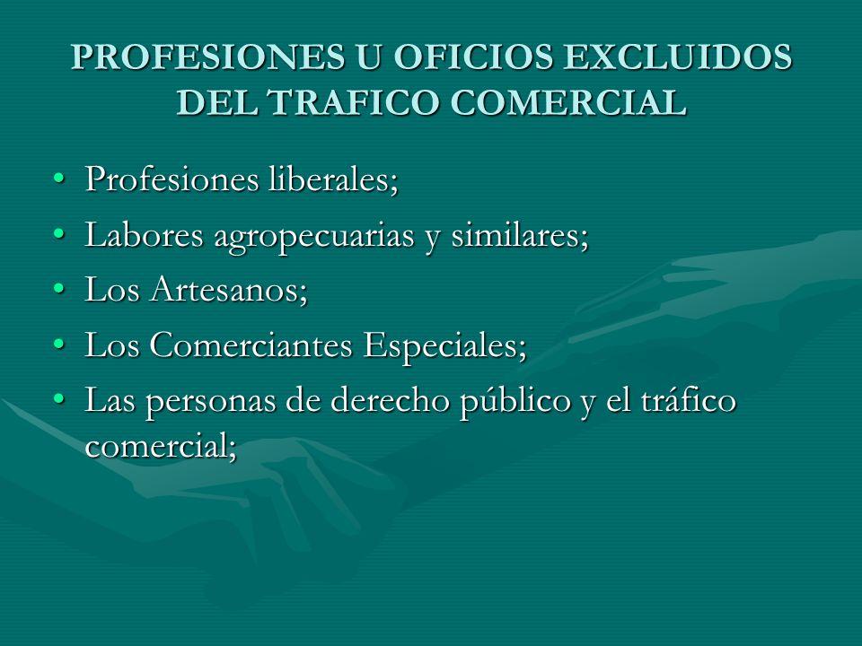 PROFESIONES U OFICIOS EXCLUIDOS DEL TRAFICO COMERCIAL Profesiones liberales;Profesiones liberales; Labores agropecuarias y similares;Labores agropecua