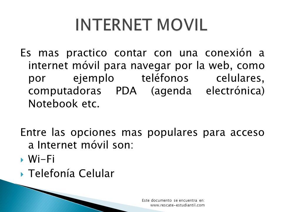 Es mas practico contar con una conexión a internet móvil para navegar por la web, como por ejemplo teléfonos celulares, computadoras PDA (agenda elect