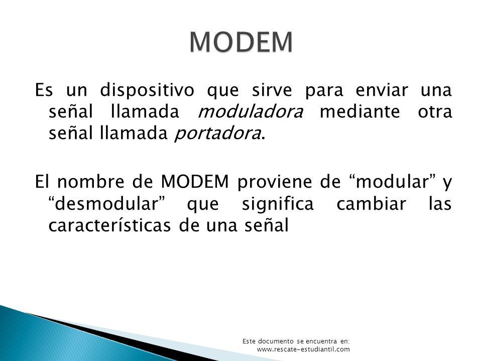 Es un dispositivo que sirve para enviar una señal llamada moduladora mediante otra señal llamada portadora. El nombre de MODEM proviene de modular y d