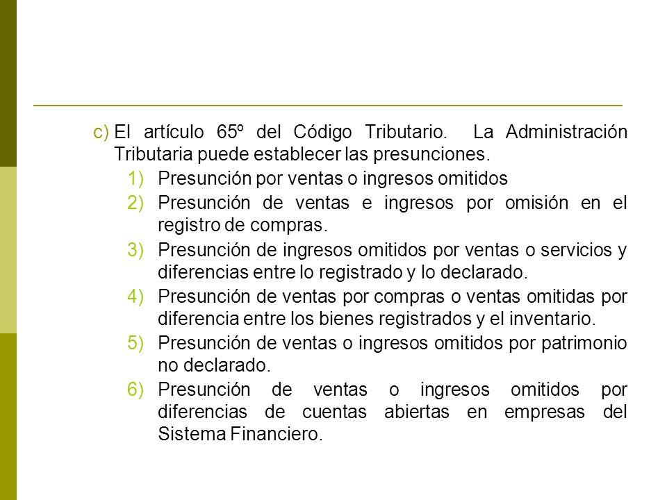 c)El artículo 65º del Código Tributario.