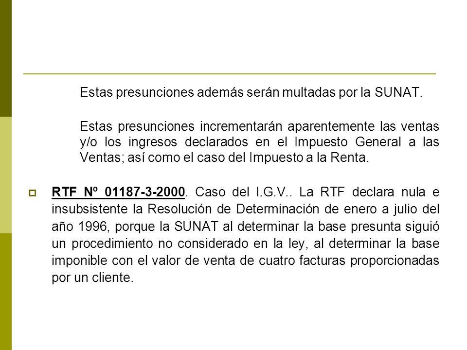 Estas presunciones además serán multadas por la SUNAT.