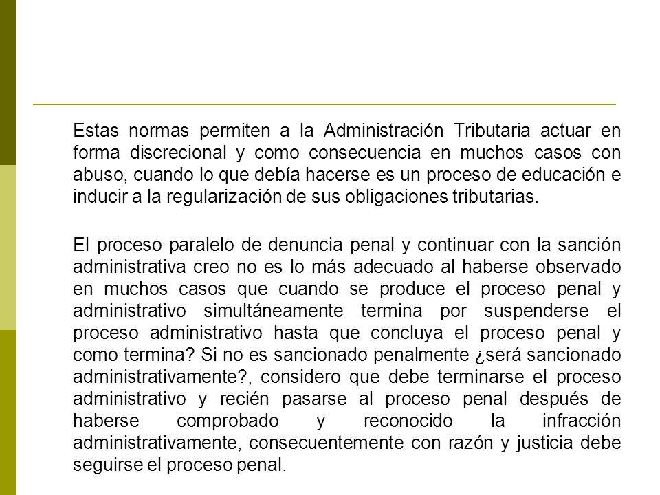 CONCLUSIONES 1.La Facultad discrecional debe ser eliminada del Código Tributario teniendo en cuenta el alto grado de tecnificación de la Administración Tributaria en los procesos de control y fiscalización.