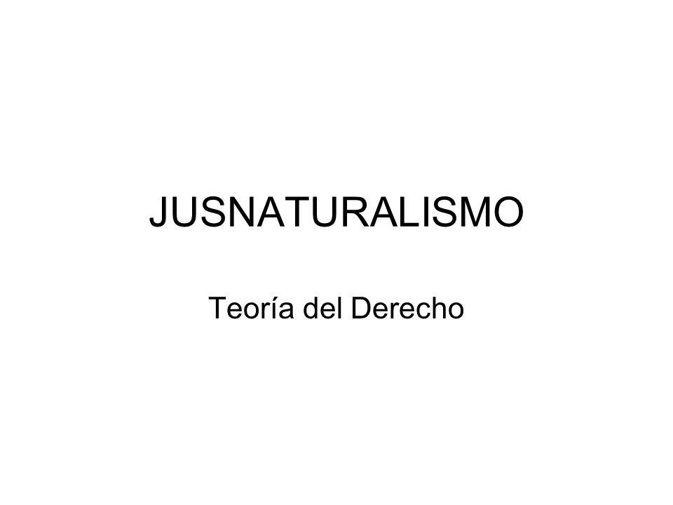 JUSNATURALISMO Teoría del Derecho