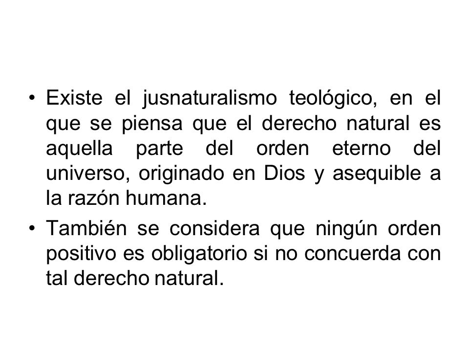 Santo Tomás de Aquino, principal representante del jusnaturalismo teológico, distingue cuatro clases de leyes: eterna, natural, divina y humana.