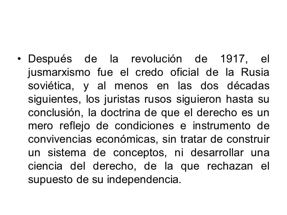 Después de la revolución de 1917, el jusmarxismo fue el credo oficial de la Rusia soviética, y al menos en las dos décadas siguientes, los juristas ru