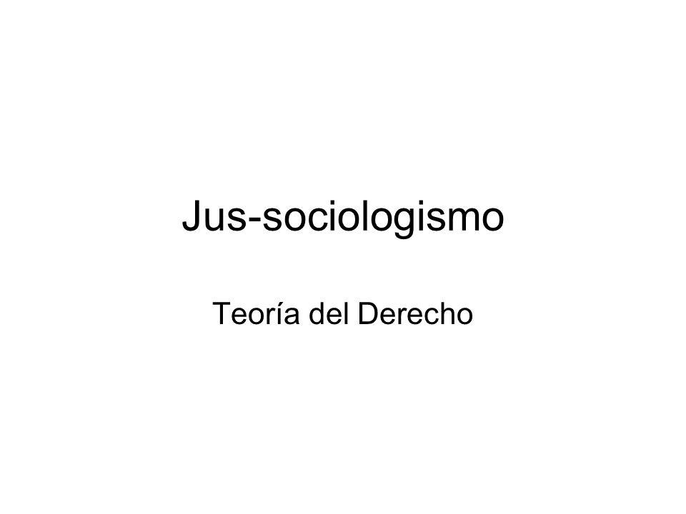 Jus-sociologismo Teoría del Derecho