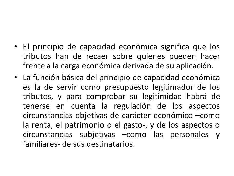 De lo anterior podemos establecer en forma preliminar algunos principios relacionados con la capacidad contributiva, a saber: – 1.