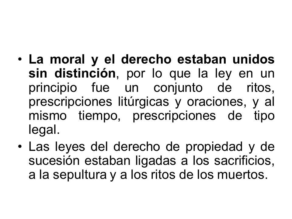 La moral y el derecho estaban unidos sin distinción, por lo que la ley en un principio fue un conjunto de ritos, prescripciones litúrgicas y oraciones