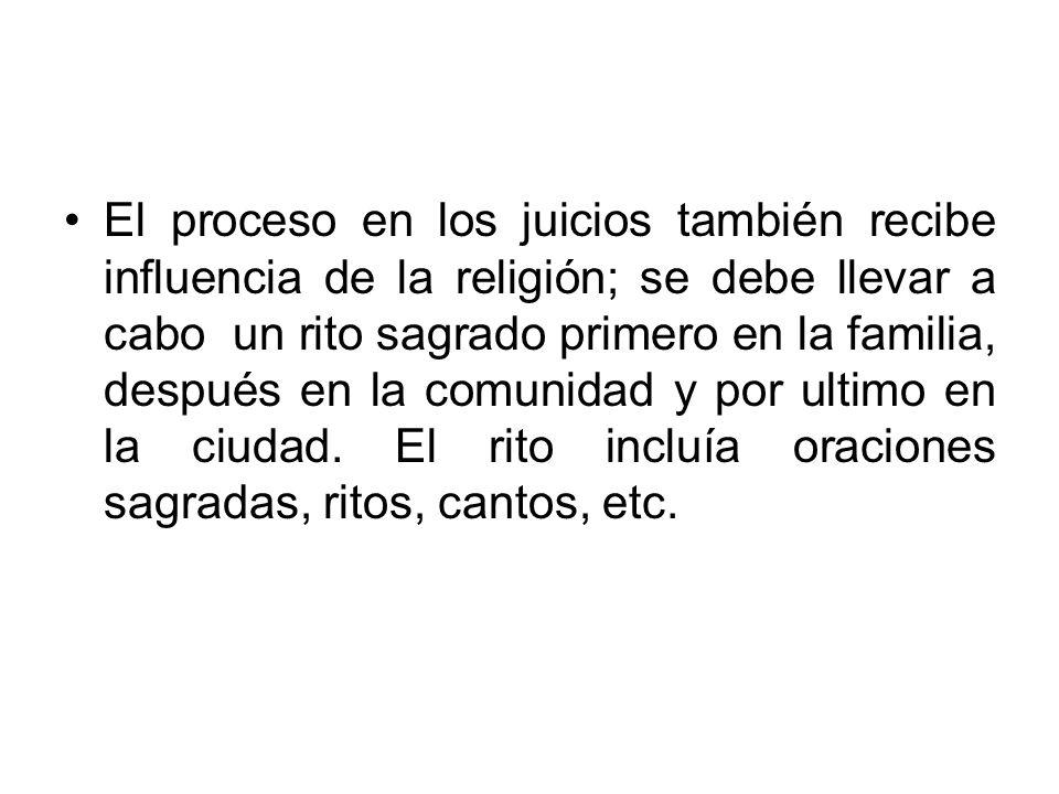 El proceso en los juicios también recibe influencia de la religión; se debe llevar a cabo un rito sagrado primero en la familia, después en la comunid