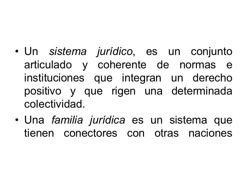 Las familias jurídicas contemporaneas, son: –Neorromana (Continental), –Socialista, –Common Law (Anglosajón), –Jurídico Religioso y –Jurídico Mixto.