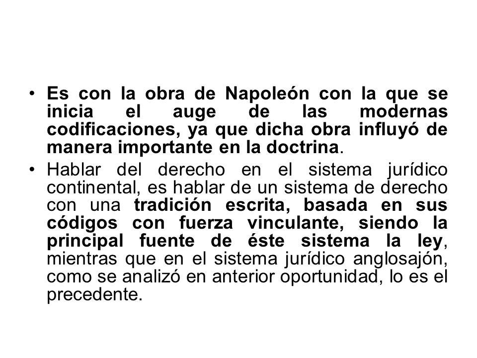 Es con la obra de Napoleón con la que se inicia el auge de las modernas codificaciones, ya que dicha obra influyó de manera importante en la doctrina.
