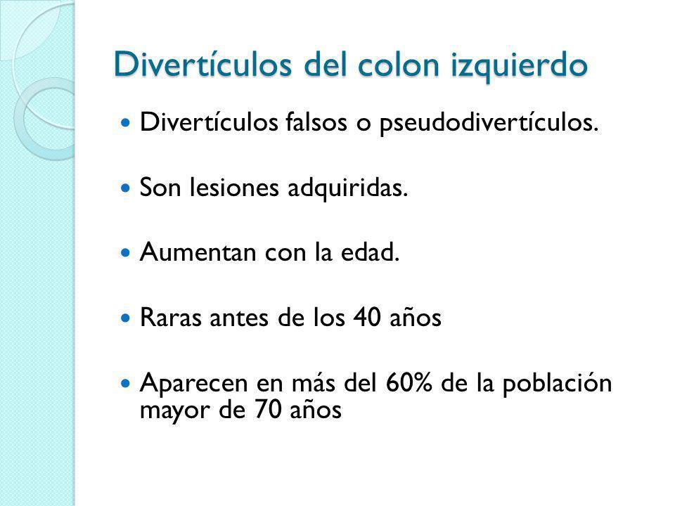Divertículos del colon izquierdo Divertículos falsos o pseudodivertículos. Son lesiones adquiridas. Aumentan con la edad. Raras antes de los 40 años A