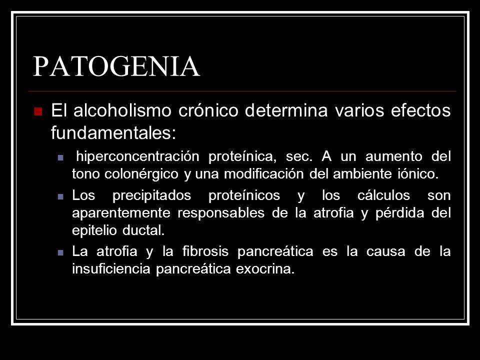 PATOGENIA El alcoholismo crónico determina varios efectos fundamentales: hiperconcentración proteínica, sec. A un aumento del tono colonérgico y una m