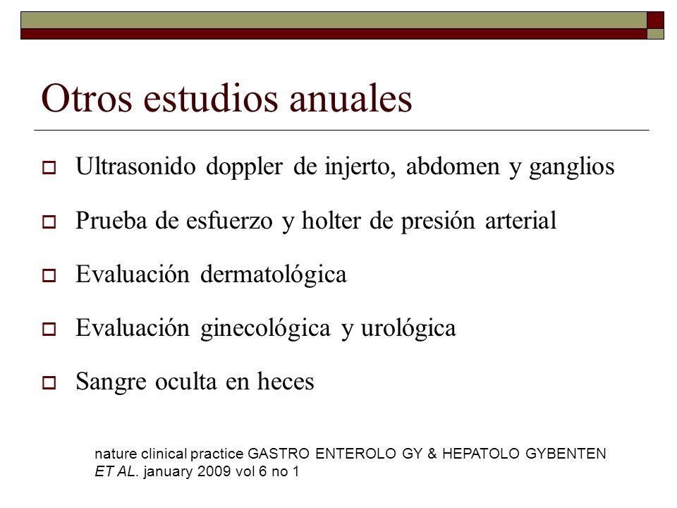 Otros estudios anuales Ultrasonido doppler de injerto, abdomen y ganglios Prueba de esfuerzo y holter de presión arterial Evaluación dermatológica Eva