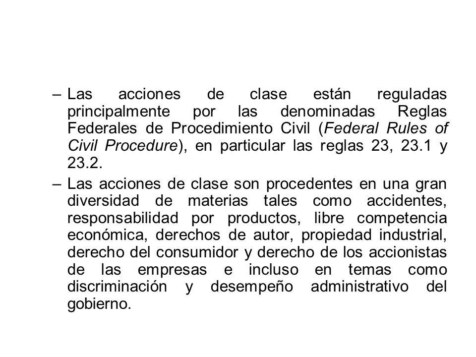 –Las acciones de clase están reguladas principalmente por las denominadas Reglas Federales de Procedimiento Civil (Federal Rules of Civil Procedure),