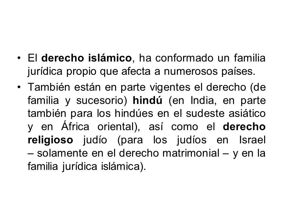 El derecho islámico, ha conformado un familia jurídica propio que afecta a numerosos países. También están en parte vigentes el derecho (de familia y
