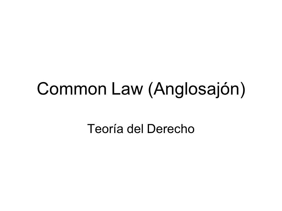 Common Law (Anglosajón) Teoría del Derecho