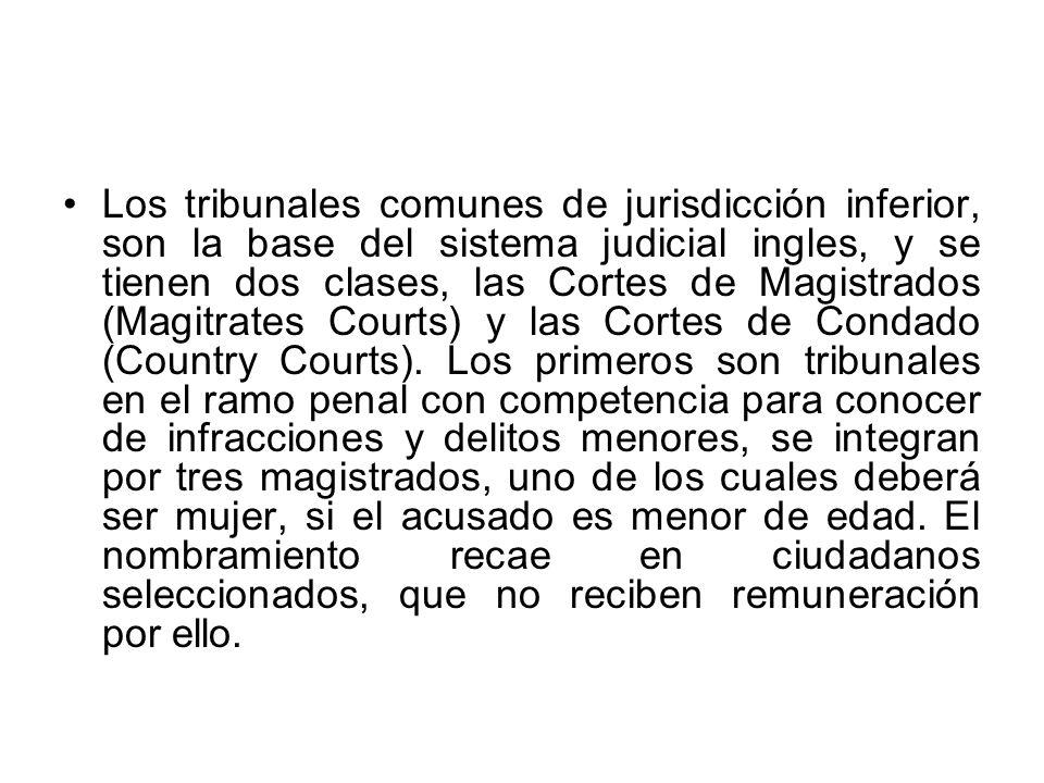 Los tribunales comunes de jurisdicción inferior, son la base del sistema judicial ingles, y se tienen dos clases, las Cortes de Magistrados (Magitrate