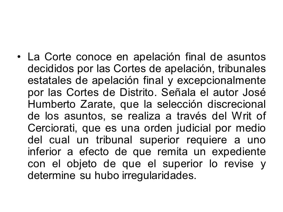 La Corte conoce en apelación final de asuntos decididos por las Cortes de apelación, tribunales estatales de apelación final y excepcionalmente por la
