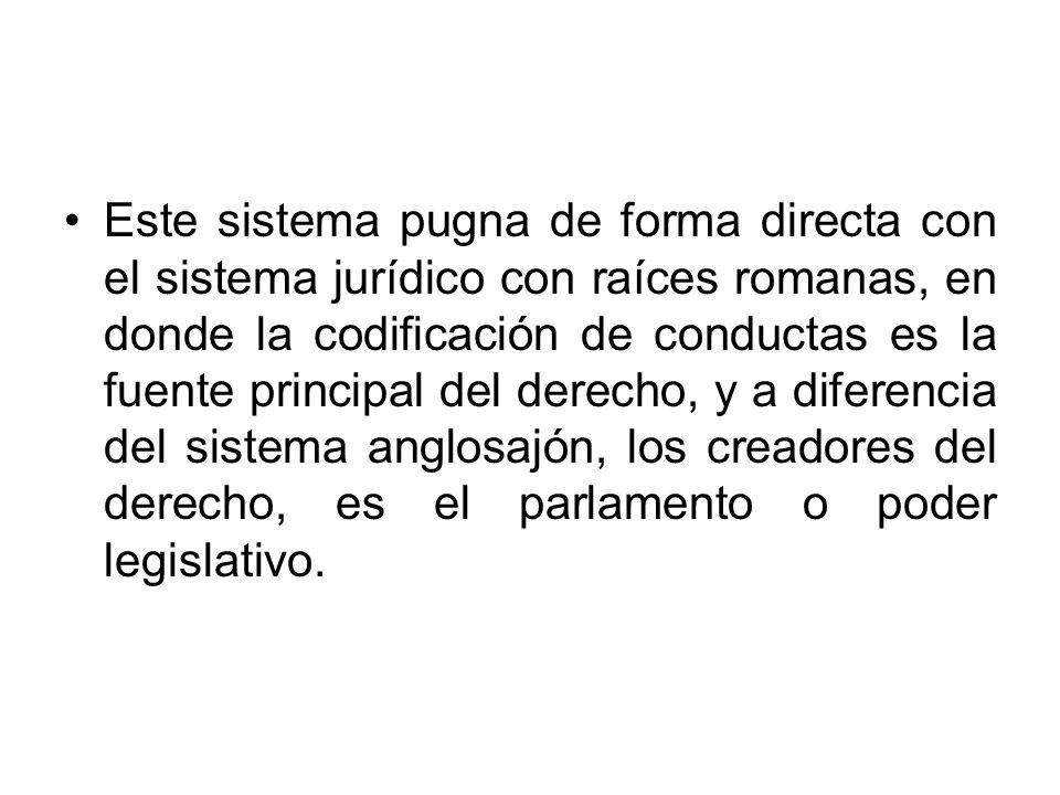 Este sistema pugna de forma directa con el sistema jurídico con raíces romanas, en donde la codificación de conductas es la fuente principal del derec