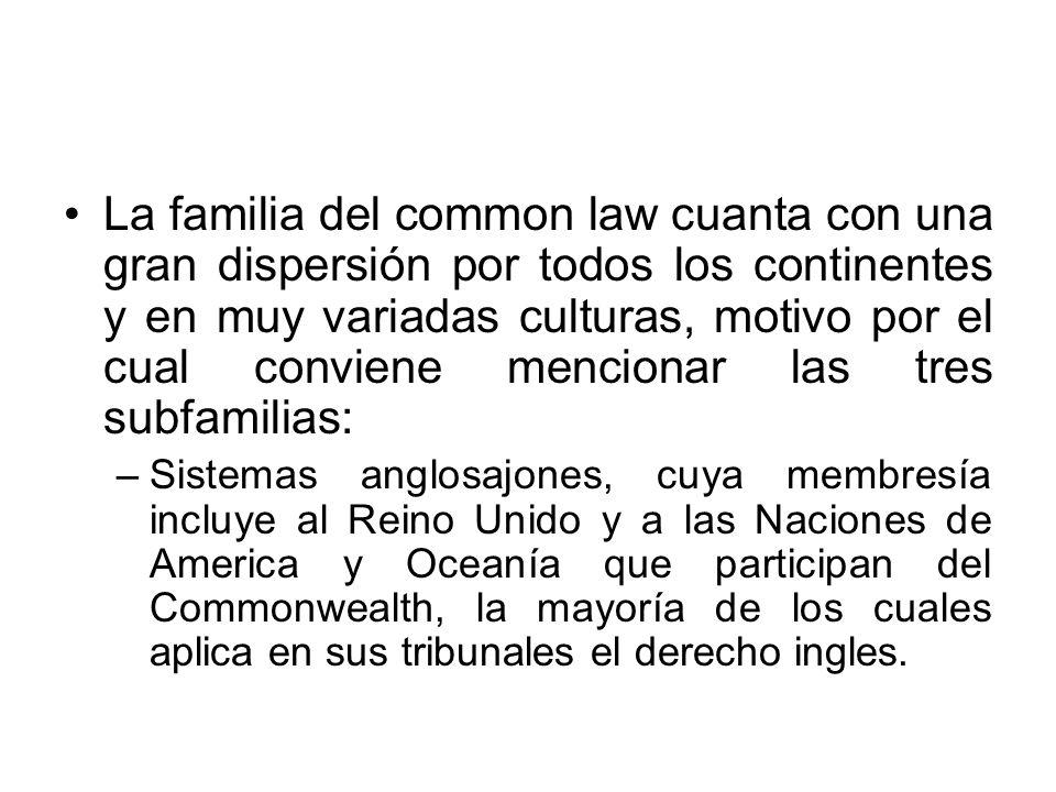 La familia del common law cuanta con una gran dispersión por todos los continentes y en muy variadas culturas, motivo por el cual conviene mencionar l