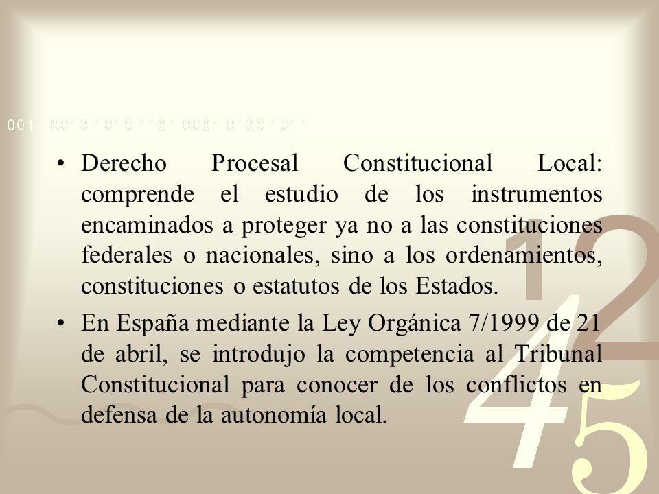 Derecho Procesal Constitucional Local: comprende el estudio de los instrumentos encaminados a proteger ya no a las constituciones federales o nacional