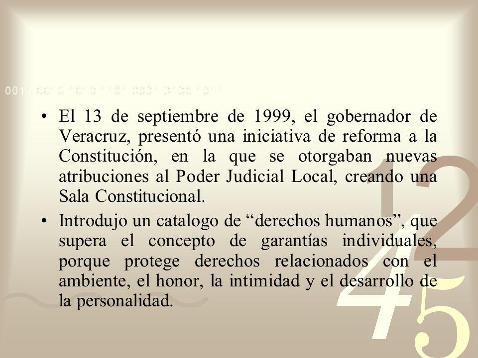 El 13 de septiembre de 1999, el gobernador de Veracruz, presentó una iniciativa de reforma a la Constitución, en la que se otorgaban nuevas atribucion