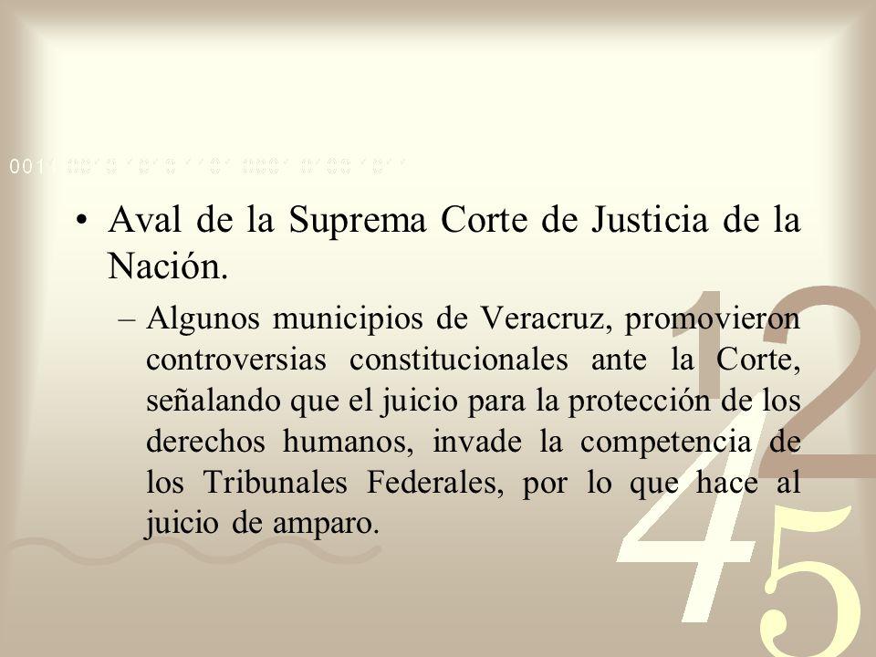 Aval de la Suprema Corte de Justicia de la Nación. –Algunos municipios de Veracruz, promovieron controversias constitucionales ante la Corte, señaland