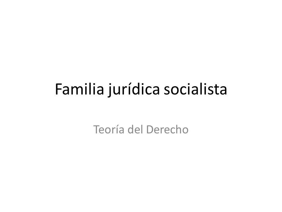 Familia jurídica socialista Teoría del Derecho