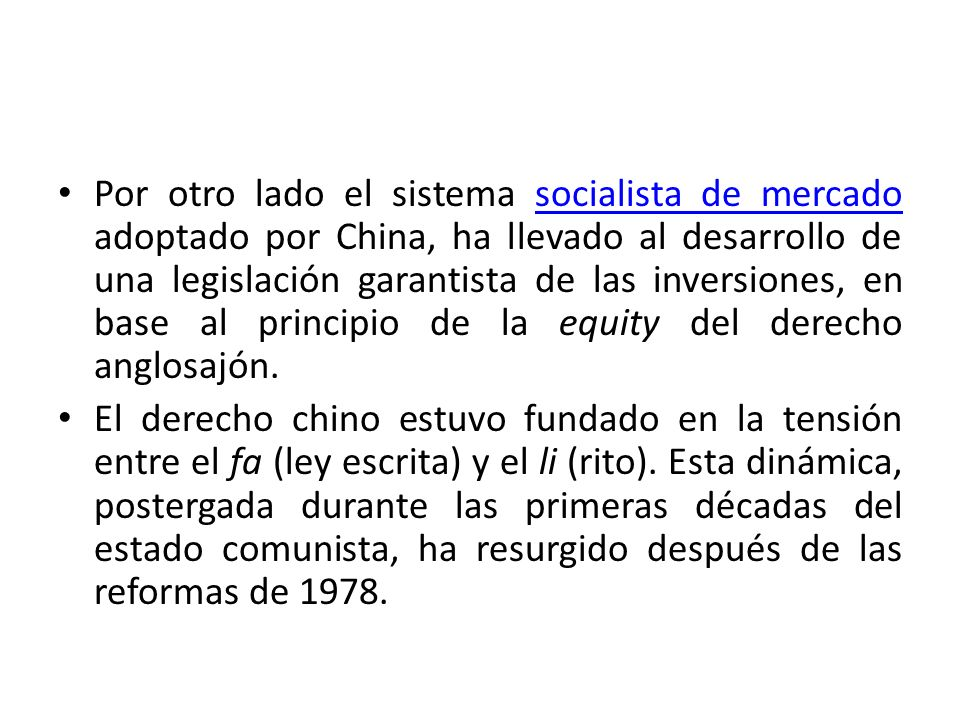 Por otro lado el sistema socialista de mercado adoptado por China, ha llevado al desarrollo de una legislación garantista de las inversiones, en base