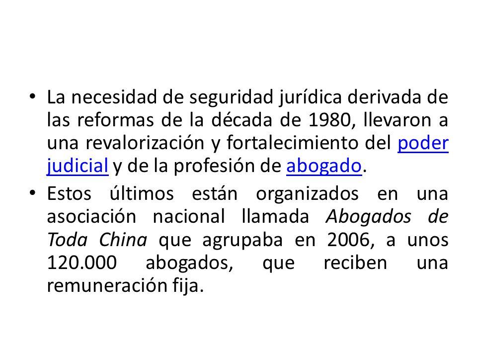 La necesidad de seguridad jurídica derivada de las reformas de la década de 1980, llevaron a una revalorización y fortalecimiento del poder judicial y