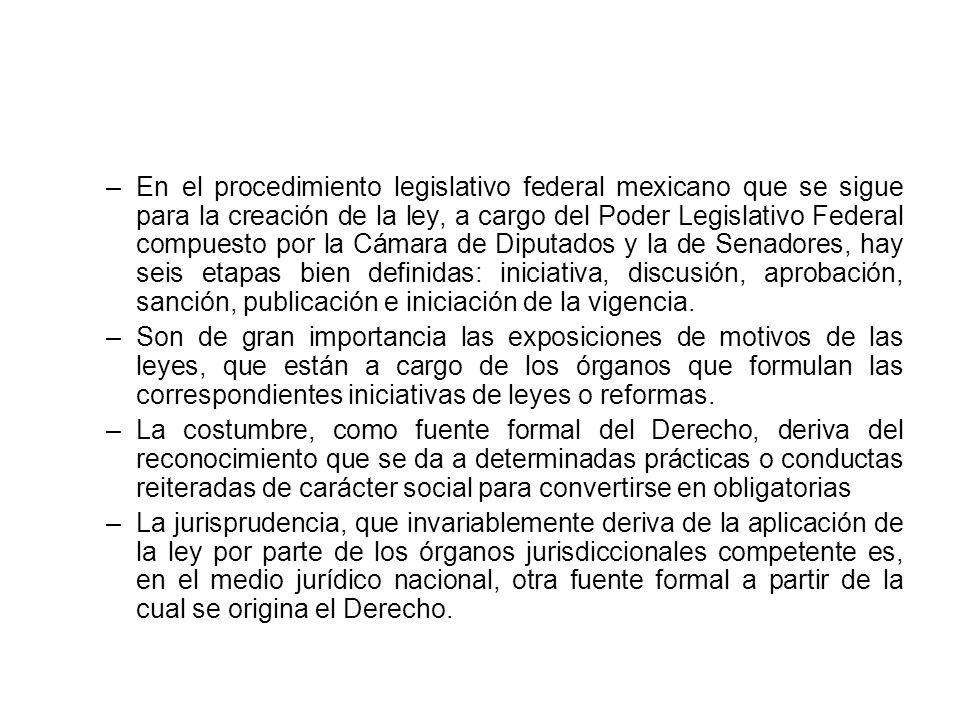 –En el procedimiento legislativo federal mexicano que se sigue para la creación de la ley, a cargo del Poder Legislativo Federal compuesto por la Cáma