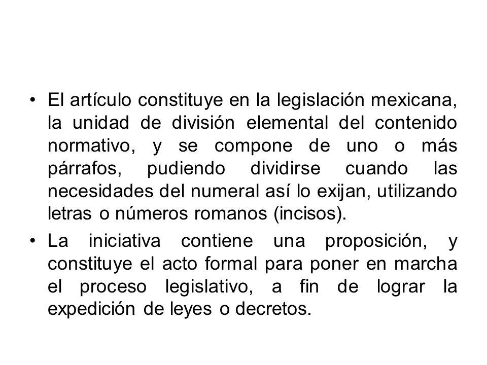 El artículo constituye en la legislación mexicana, la unidad de división elemental del contenido normativo, y se compone de uno o más párrafos, pudien
