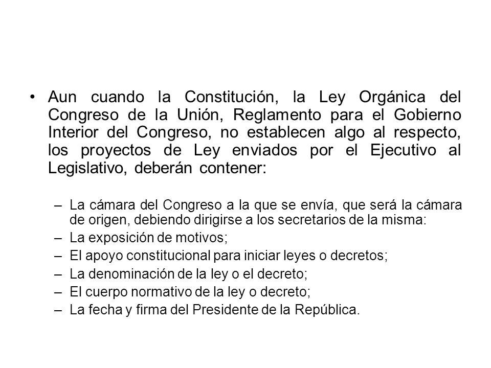 Aun cuando la Constitución, la Ley Orgánica del Congreso de la Unión, Reglamento para el Gobierno Interior del Congreso, no establecen algo al respect