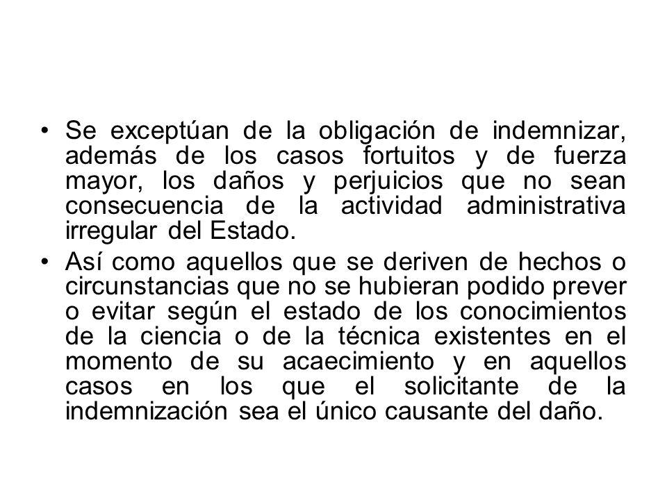Se exceptúan de la obligación de indemnizar, además de los casos fortuitos y de fuerza mayor, los daños y perjuicios que no sean consecuencia de la ac