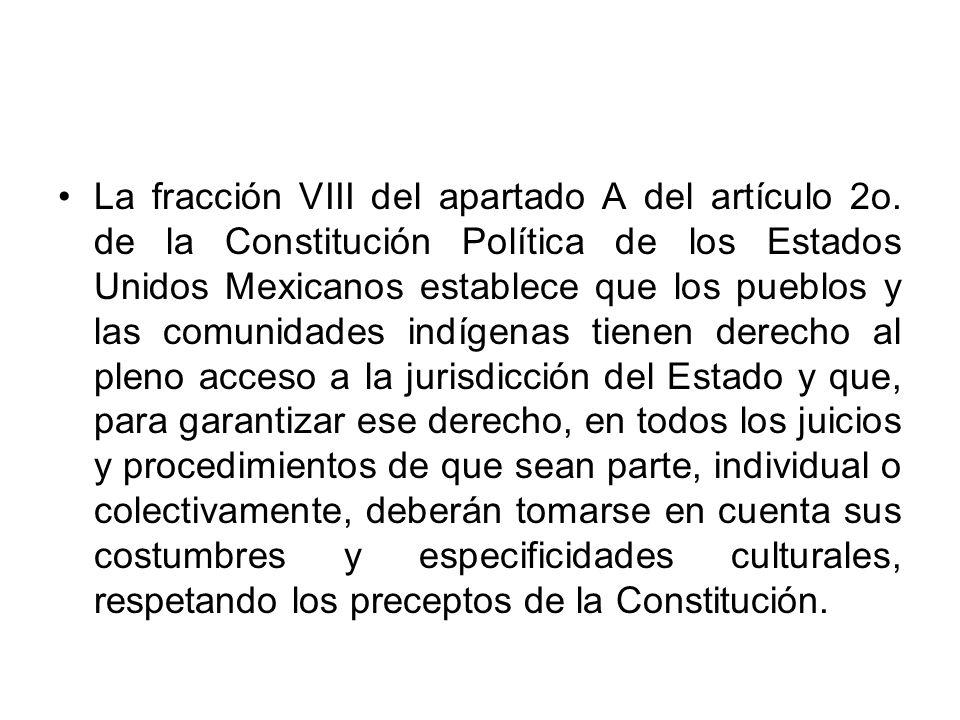 La fracción VIII del apartado A del artículo 2o. de la Constitución Política de los Estados Unidos Mexicanos establece que los pueblos y las comunidad