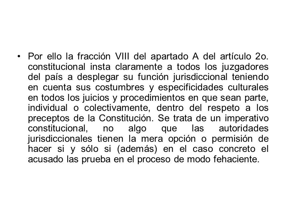 Por ello la fracción VIII del apartado A del artículo 2o. constitucional insta claramente a todos los juzgadores del país a desplegar su función juris