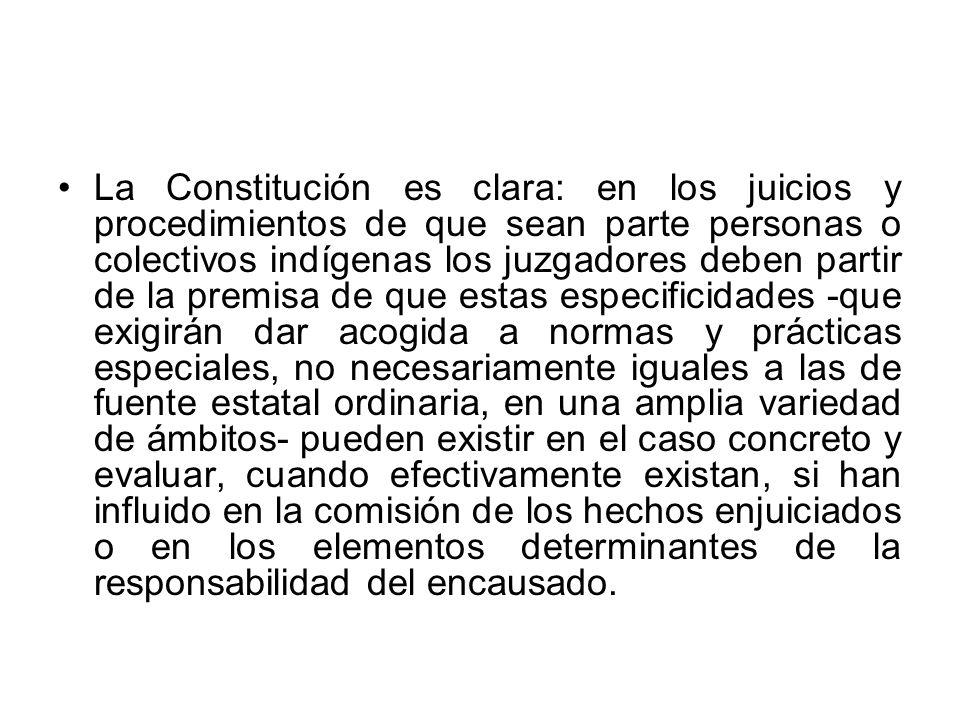 La Constitución es clara: en los juicios y procedimientos de que sean parte personas o colectivos indígenas los juzgadores deben partir de la premisa